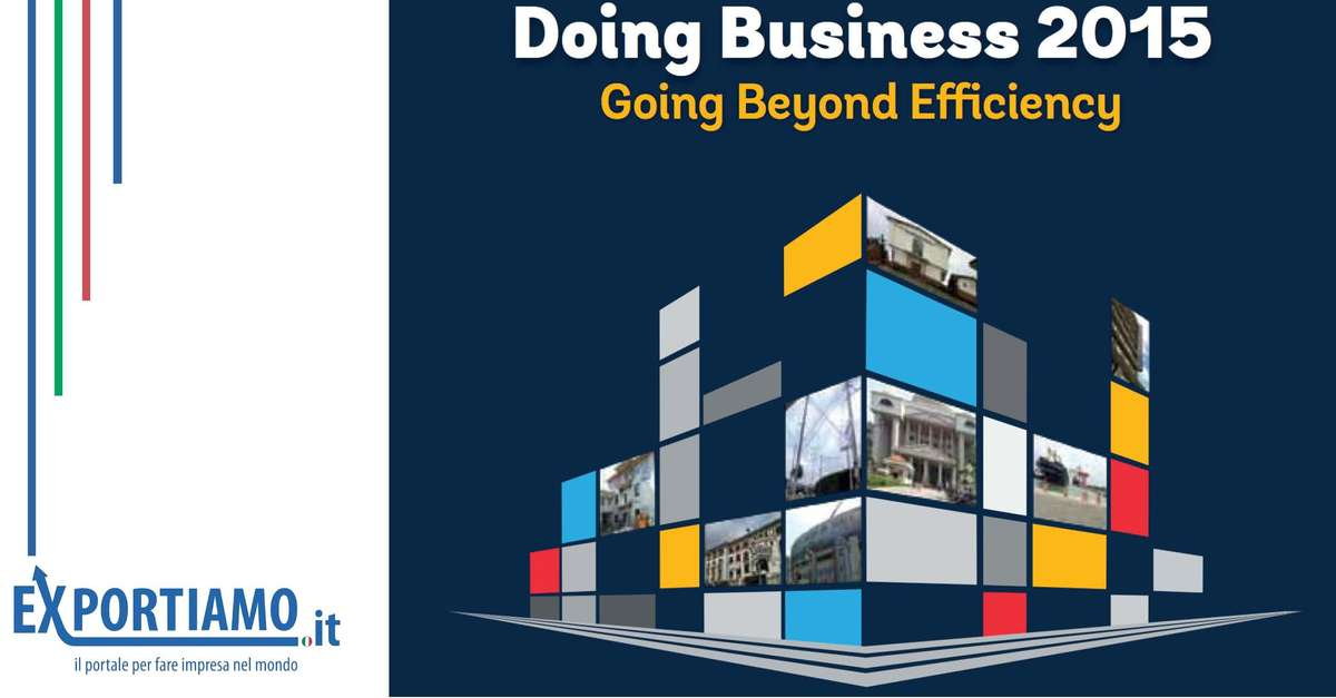 """Doing Business 2015: Going Beyond Efficiency"""