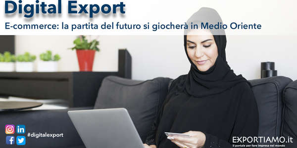 E-commerce: la partita del futuro si giocherà in Medio Oriente