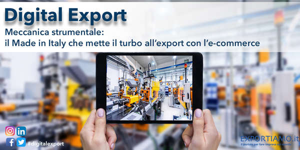 Meccanica strumentale: il Made in Italy che mette il turbo all'export con l'e-commerce