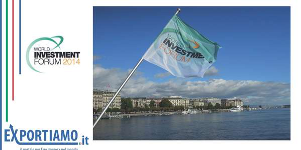IV^ World Investment Forum 2014: sostenibilità obbligata!!!